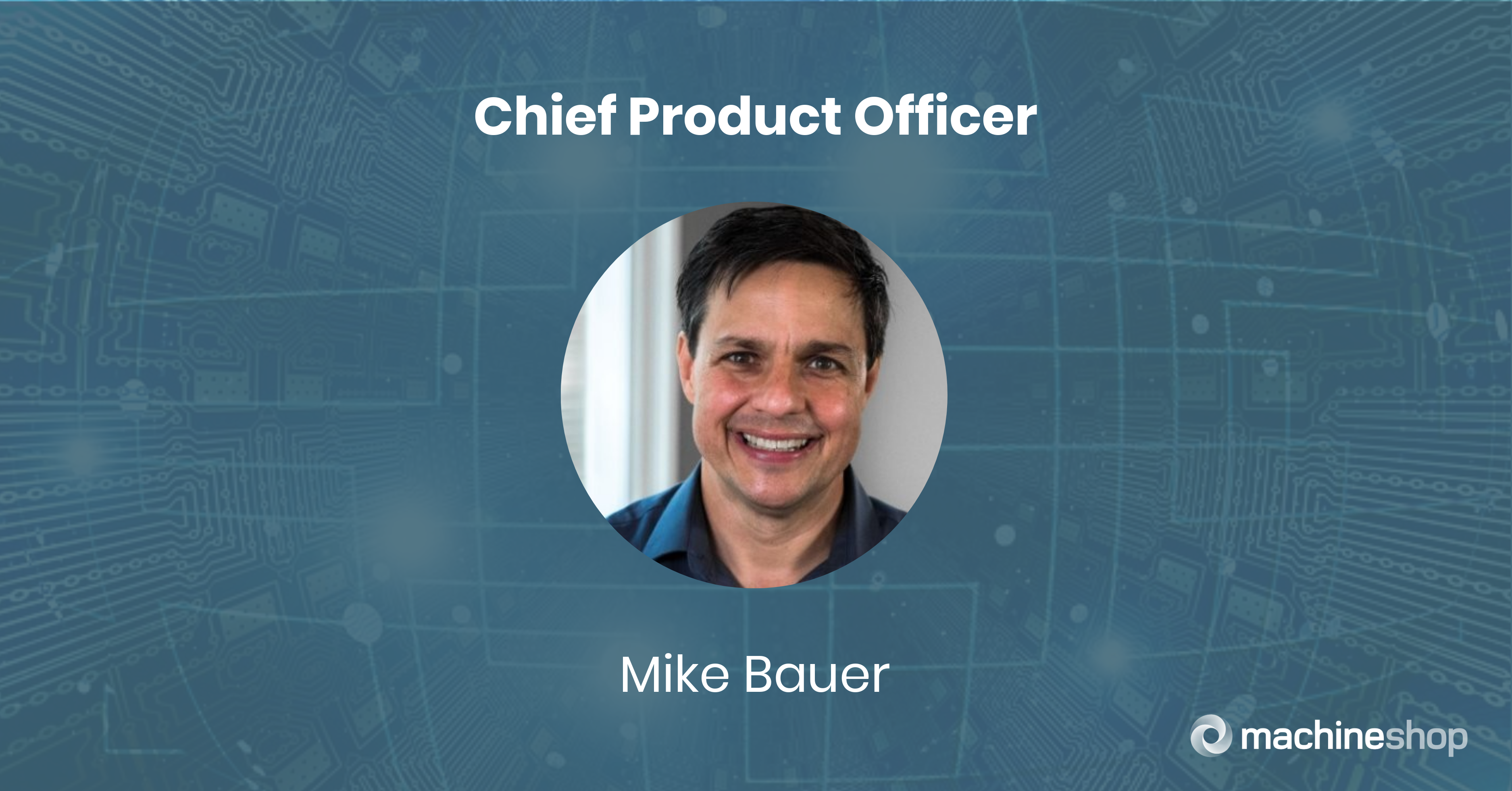 Chief Product Officer Press Release - Mike Bauer